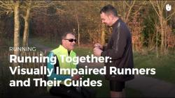 Running Together: Visually-Impaired Runners and their Guides | Running