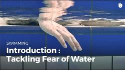Overcome a Fear of Water: Introduction | Fear of Water